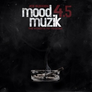Mood Muzik 4.5: The Worst Is Yet to Come