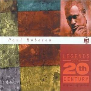 Legends of the 20th Century: Paul Robeson