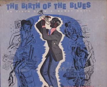 The Birth of the Blues: An Album of W. C. Handy Music