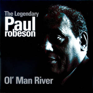 The Legendary Paul Robeson: Ol' Man River