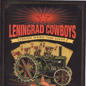 Those Were the Days: The Best of Leningrad Cowboys