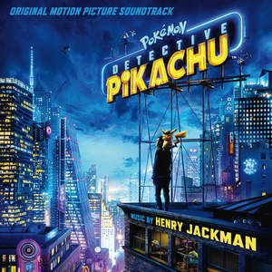 Pokémon Detective Pikachu: Original Motion Picture Soundtrack