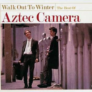Walk Out to Winter: The Best of Aztec Camera