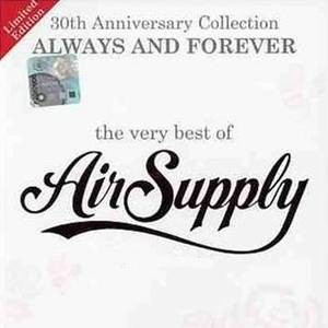 Always and Forever: The Very Best of Air Supply: 30th Anniversary Collection