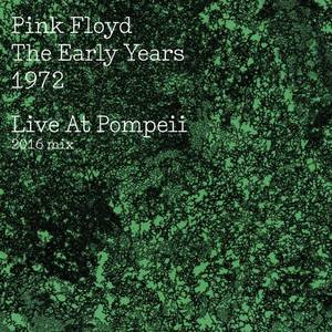 The Early Years: 1972: Live in Pompeii