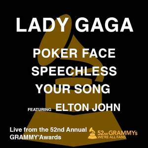 Poker Face / Speechless / Your Song (live from the 52nd Annual Grammy Awards)