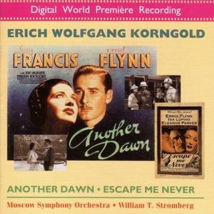 Korngold : Another Dawn / Escape me never