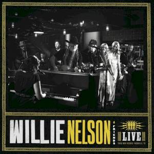 Willie Nelson & Friends: Live At Third Man Records